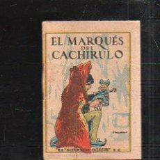Tebeos: CUENTO DE CALLEJA. EL MARQUES DEL CACHIRULO. SERIE XIII TOMO 224. 7X5CM. . Lote 43218586
