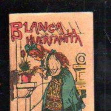 Tebeos: CUENTO DE CALLEJA. BLANCA LA HUERFANITA. SERIE IX TOMO 162. 7X10CM. . Lote 44069855