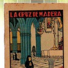Tebeos: CUENTO DE CALLEJA. LA CRUZ DE MADERA. SERIE XI. TOMO 211. Lote 45075955