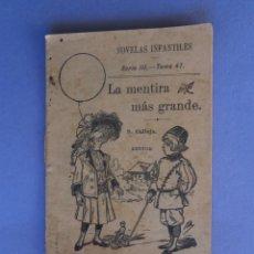 Tebeos: NOVELAS INFANTILES - LA MENTIRA MAS GRANDE - SERIE III TOMO 47- EDITOR S. CALLEJA - 10 X 7 C.M.. Lote 54807154