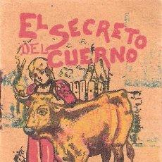 Tebeos: CUENTO DE CALLEJA SERIE II Nº 39. TITULO EL SECRETO DEL CUERNO. MEDIDAS 7X5 CM.. Lote 220925115