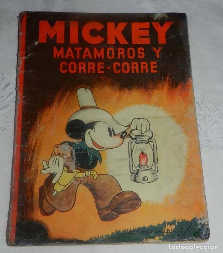 ANTIGUO CUENTO DE SATURNINO CALLEJA S.A. - MICKEY MATAMOROS Y CORRE - CORRE,- ILUSTRACIONES DE WALT (Tebeos y Comics - Calleja)