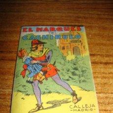 Tebeos: CALLEJA ORIGINAL JUGUETES INSTRUCTIVOS SERIE XIII EL MARQUES DEL CACHIRULO. Lote 150506494