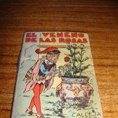 Tebeos: CALLEJA ORIGINAL JUGUETES INSTRUCTIVOS SERIE XIII EL VENENO DE LAS ROSAS. Lote 150506570
