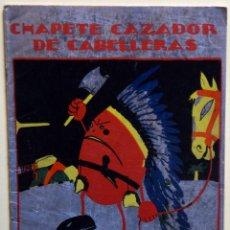 Tebeos: CHAPETE CAZADOR DE CABELLERAS - VARIOS AUTORES. Lote 205757648