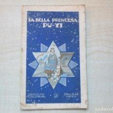 Tebeos: LA BELLA PRINCESA PU-YI COLECCIÓN COLORÍN Nº 1 ED SATURNINO CALLEJA 1935. Lote 234894025