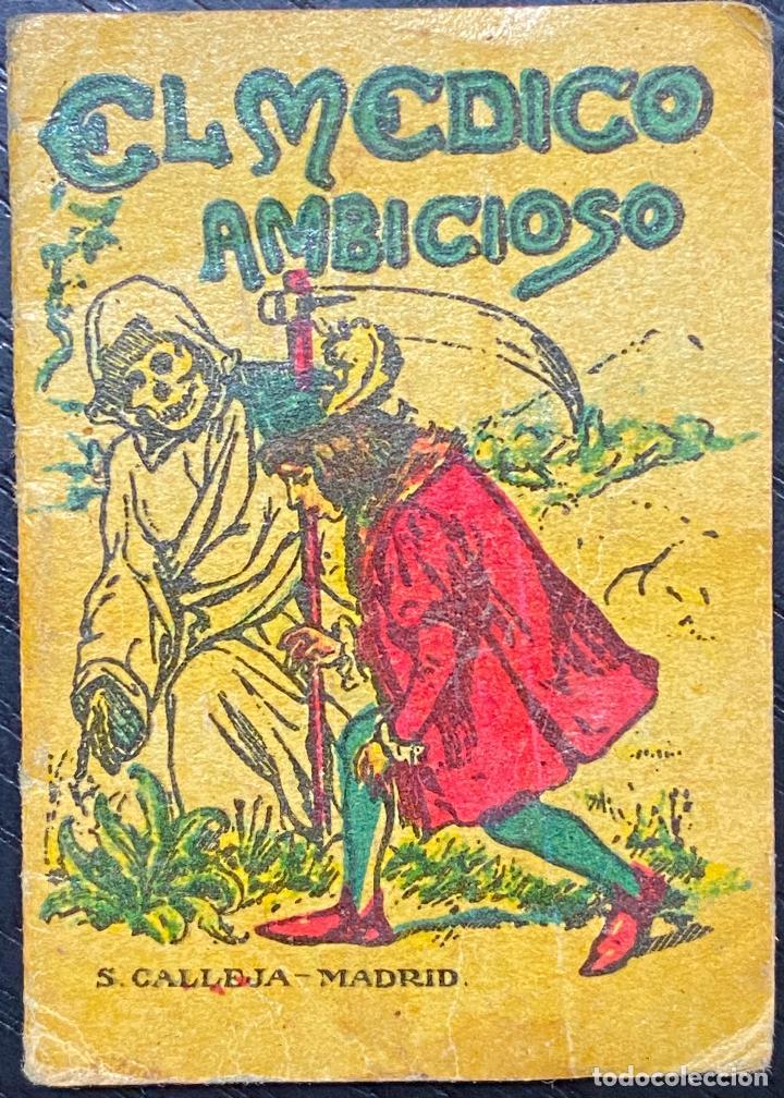 CUENTO DE CALLEJA. SERIE IX. N.º 168. EL MEDICO AMBICIOSO. MEDIDA: 7 X 5 CM (Tebeos y Comics - Calleja)