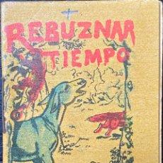 Tebeos: CUENTO DE CALLEJA. SERIE I. N.º 1. REBUZNAR A TIEMPO. MEDIDA: 7 X 5 CM. Lote 272251428