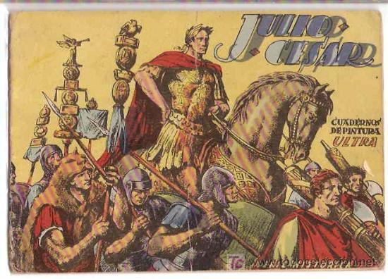 JULIO CESAR - SERIE HISTORICA- (CUADERNOS DE PINTURA ULTRA) ORIGINAL PRECIOSO (Tebeos y Comics - Tebeos Otras Editoriales Clásicas)