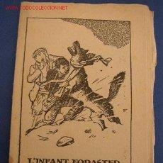 Tebeos: L´INFANT FORASTER - DE : JOSEP Mª FOLCH I TORRES - COL. EN PATUFET Nº556 - IMP EDUARD I JOSEP SOLÁ. . Lote 16729859