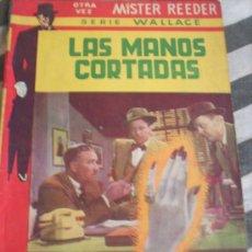 Tebeos: LA MANOS CORTADAS,POR JOHN TRABEN - SERIE WALLACE - MISTER REEDER - TOR - ARGENTINA - Nº 841 - 1952. Lote 24081392