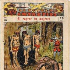 Tebeos: LA NOVELA INTREPIDA - EL RAPTOR DE MUJERES Nº 10 - RARA Y MUY BUSCADA. Lote 28483975
