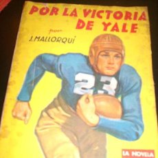 Tebeos: POR LA VICTORIA DE YALE, POR J. MALLORQUI - EDITORIAL MOLINO - ESPAÑA - 1943. Lote 28139184
