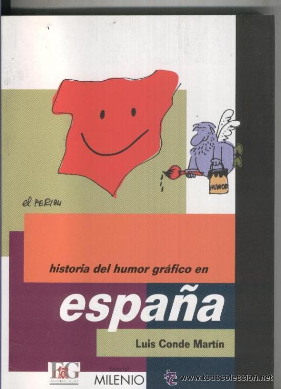 TEBEOS-COMICS GOYO - HISTORIA DEL HUMOR GRAFICO EN ESPAÑA - LUIS CONDE *AA99 (Tebeos y Comics - Tebeos Otras Editoriales Clásicas)