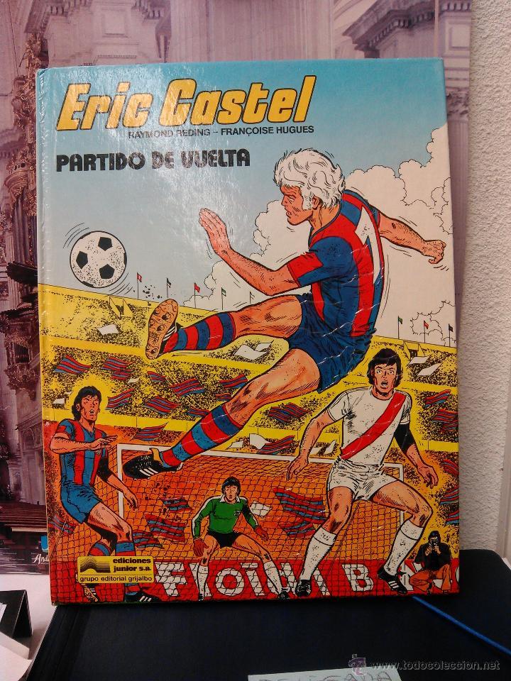 ERIC CASTEL -PARTIDO DE VUELTA- 1º EDICIÓN 1980 EDICIONES JUNIOR, SA. (Tebeos y Comics - Tebeos Otras Editoriales Clásicas)