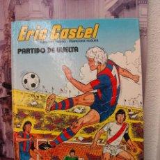 Tebeos: ERIC CASTEL -PARTIDO DE VUELTA- 1º EDICIÓN 1980 EDICIONES JUNIOR, SA.. Lote 45438311