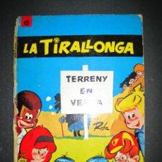 Tebeos: LA TIRALLONGA - TERRENY EN VENDA - EDITORIAL JAIMES LIBROS - COLECCION EPITOM - NUM· 6-(V-13.706). Lote 47174654