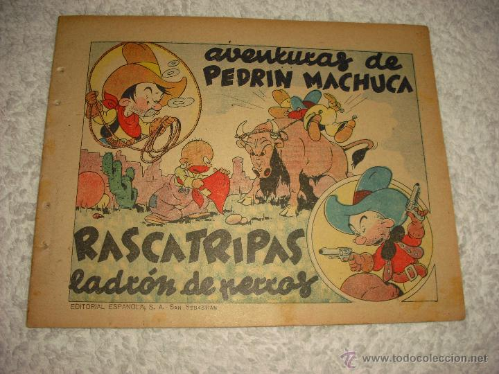 AVENTURAS DE PEDRIN MACHUCA . RASCATRIPAS LADRÓN DE PERROS. EDITORIAL ESPAÑOLA . SAN SEBASTIAN (Tebeos y Comics - Tebeos Clásicos (Hasta 1.939))