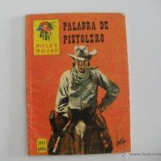 Tebeos: PALABRAS DE PISTOLERO (PIELES ROJAS) - EDITORIAL VILMAR. Lote 51456729