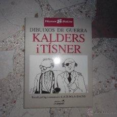 Livros de Banda Desenhada: KALDWRS I TISNER, DIBUIXOS DE GUERRA, RECULL,PROLEG I COMNTARIS ;LLUIS SOLA I DACS. Lote 52130247