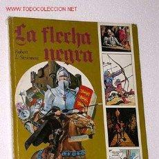 Tebeos: LA FLECHA NEGRA. R. L. STEVENSON. ADAPTACIÓN Y DIBUJOS DE RAMÓN DE LA FUENTE. ED. AFHA. Lote 52982543