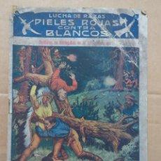 Tebeos: LUCHA DE RAZAS PIELES ROJAS CONTRA BLANCOS. Lote 56612118