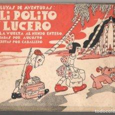 Livros de Banda Desenhada: ALELUYAS DE AVENTURAS: PILI, POLITO Y LUCERO DAN LA VUELTA AL MUNDO ENTERO. 1935.(MA) C/6. Lote 64048927