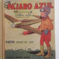 Tebeos: CIRCA 1942 * EL PAJARO AZUL * AVENTURAS DE CUTO HEROE DEL AIRE POR J. BLASCO * COLOR Y B/N. Lote 68423493