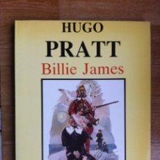 Livros de Banda Desenhada: BILLIE JAMES DE HUGO PRATT - EDICIONES OBELISCO, 1985. COLECCIÓN CLÁSICOS - KESSELRING. Lote 74859151