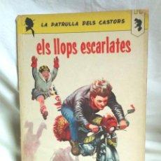 Livros de Banda Desenhada: LA PATRULLA DELS CASTORS Nº 6 ELS LLOPS ESCARLATES AÑO 66 DE ANXANETA. Lote 84757592