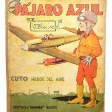 Tebeos: TEBEO EL PAJARO AZUL. CUTO HEROE DEL AIRE. POR JESUS BLASCO. EDITORIAL CHICOS. MADRID 1942. Lote 96185279