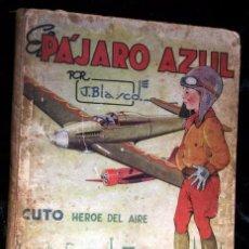 Tebeos: EL PAJARO AZUL - CUTO HEROE DEL AIRE - JESUS BLASCO - CIRCA 1942 - EDITORIAL CHICOS. Lote 97110203