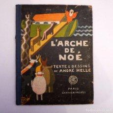 Tebeos: L'ARCHE DE NOÉ - ANDRÉ HELLÉ - LIBRAIRIE GARNIER FRERES - PAUL DUPONT PARIS 1926. Lote 98566235