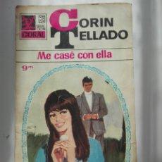 Tebeos: CORIN TELLADO ME CASÉ CON ELLA. Lote 101375166