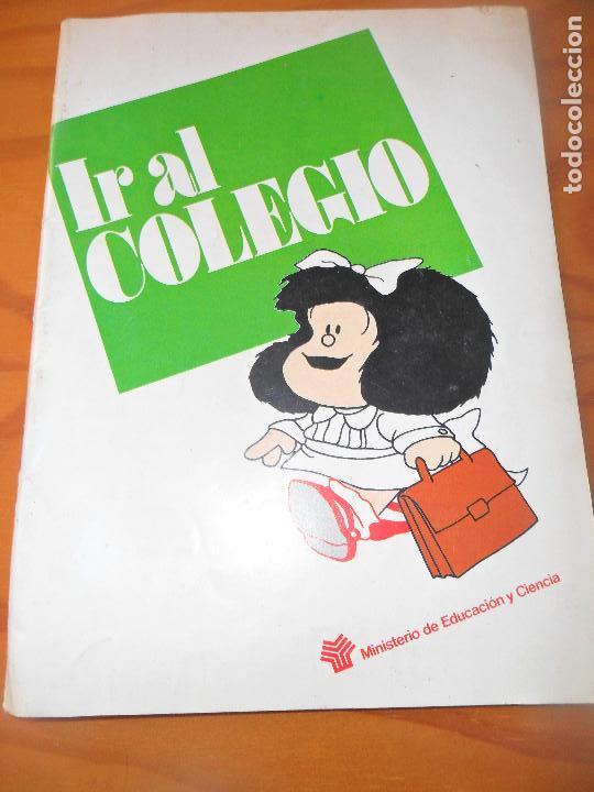 MAFALDA IR AL COLEGIO - FOLLETO MINISTERIO DE EDUCACION Y CIENCIA - 40 PAGINAS (Tebeos y Comics - Tebeos Otras Editoriales Clásicas)