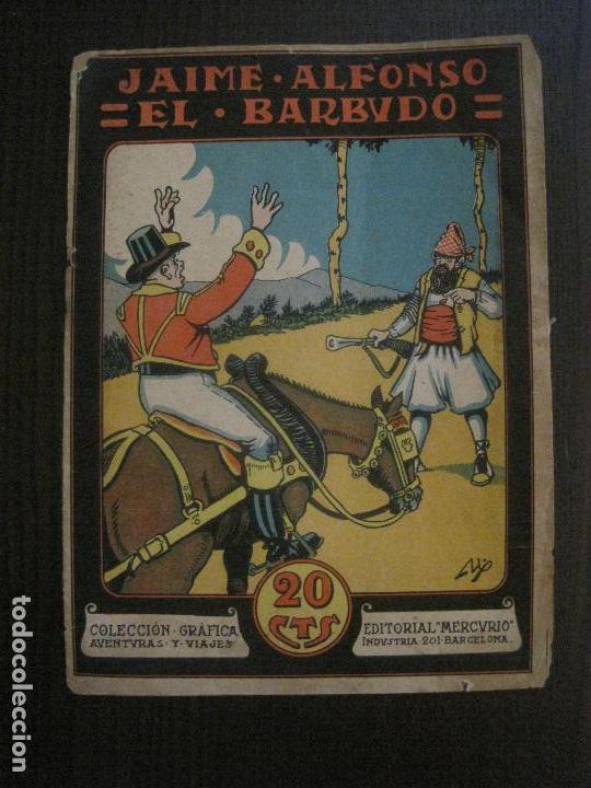 JAIME ALFONSO EL BARBUDO- COMIC- GRAFICA AVENTURAS Y VIAJES -EDITORIAL MERCURIO-VER FOTOS-(V-14.629) (Tebeos y Comics - Tebeos Clásicos (Hasta 1.939))