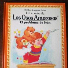 Tebeos: LOS OSOS AMOROSOS UN LIBRO DE CUENTOS PARKER EL PROBLEMA DE IVÁN NUEVO 1984. Lote 232421780