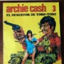 Tebeos: ARCHIE CASH NUMERO 3-EL DESERTOR DE TORO-TORO 1983 NUEVO. Lote 127147095