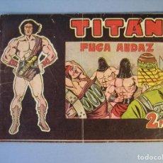 Tebeos: TITAN (1961, ACROPOLIS) 13 · 15-III-1962 · FUGA AUDAZ. Lote 136416226