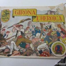 Tebeos: HISTORIA I LLEGENDA Nº. 13 GIRONA L' HEROICA HISPANO AMERICANA C12. Lote 140595598