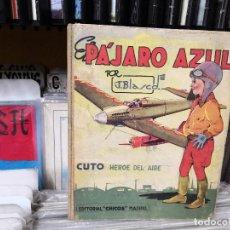 Tebeos: EL PAJARO AZUL JESUS BLASCO CUTO HEROE DEL AIRE ED CHICOS 1942 . Lote 151146354