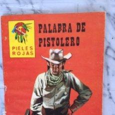 Tebeos: COLECCION PIELES ROJAS - ED. VILMAR - PALABRA DE PISTOLERO. Lote 153121682