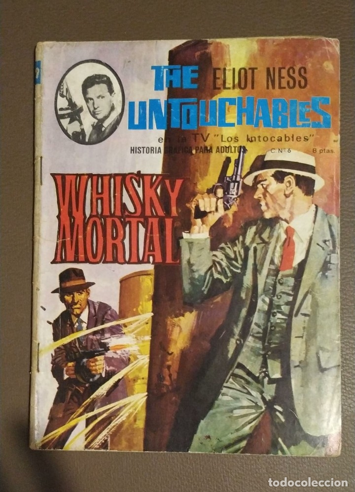 THE ELIOT NESS. UNTOUCHABLES. WHISKY MORTAL. NUMERO 6. (Tebeos y Comics - Tebeos Otras Editoriales Clásicas)