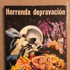 Tebeos: HORRENDA DEPRAVACIÓN. EDICIONES ELVIBERIA 1976. BUEN ESTADO. 96 PÁGINAS.. Lote 174049249