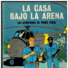Tebeos: LA CASA BAJO LA ARENA -LAS AVENTURAS DE PEDRO VIDAL- 1ª EDICIÓN OIKOS-TAU,1969.. Lote 174186347