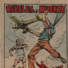 Tebeos: RIVALES A MUERTE. Nº 513. FLECHAS Y PELAYOS. 14 DE NOVIEMBRE DE 1948. Lote 179381671