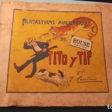 Tebeos: FANTASTICAS AVENTURAS DE TITO Y TIF POR J. XAUDARÓ AÑOS 20/30 - EDT.LA HORMIGA DE ORO S.A. BARCELONA. Lote 182950236