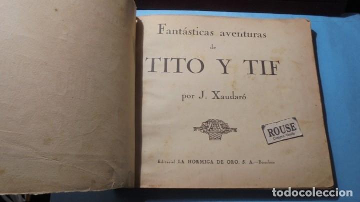 Tebeos: FANTASTICAS AVENTURAS DE TITO Y TIF por J. XAUDARÓ AÑOS 20/30 - EDT.LA HORMIGA DE ORO S.A. BARCELONA - Foto 2 - 182950236