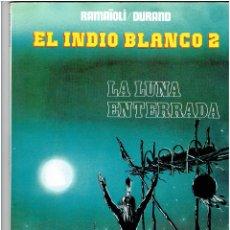 Tebeos: * EL INDIO BLANCO * EDICIONES RO 1982 * EXCELENTE ESTADO *. Lote 190376957