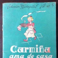Tebeos: CARMIÑA AMA DE CASA. PUBLICACIÓN INFANTIL DE LOS AÑOS 40. Lote 194199130